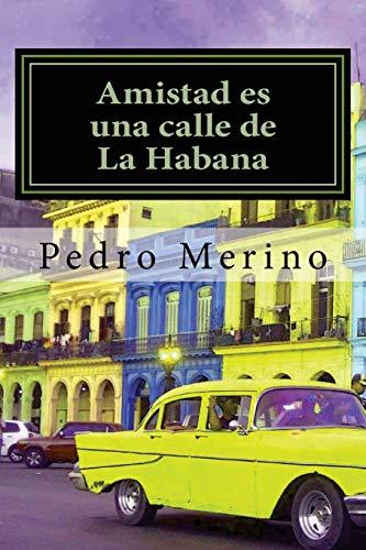 9781492814443: Amistad es una calle de La Habana