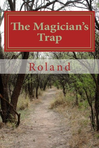The Magician's Trap: A story about how: Roland
