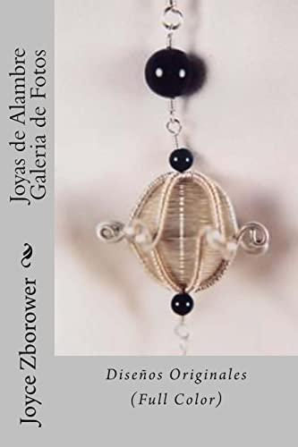 9781492815051: Joyas de Alambre Galeria de Fotos: Diseños Originales (Serie Creatividad Inicio Rápido) (Spanish Edition)