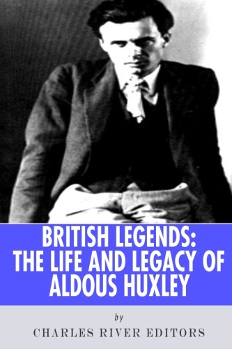 9781492815587: British Legends: The Life and Legacy of Aldous Huxley