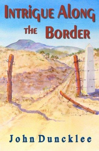 9781492815716: Intrigue Along the Border