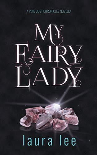 My Fairy Lady: A Karli Lane Novella: Lee, Laura