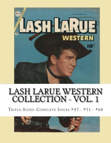 9781492816621: Lash LaRue Western Collection - Vol. 1: Triple-Sized: Complete Issues #47 - #51 - #68