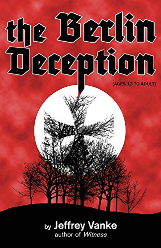 9781492817291: The Berlin Deception (Ages 13 to Adult)