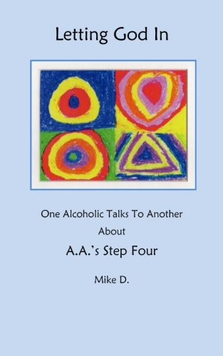 9781492817741: Letting God In: One Alcoholic Talks To Another About A.A.'s Step Four