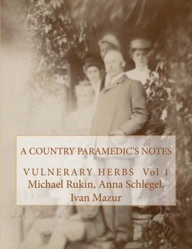 9781492821328: A country paramedic's notes: Vulnerary Herbs: 1 (The Old Archive)