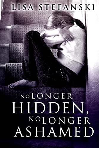 9781492821441: No Longer Hidden, No Longer Ashamed