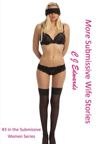 9781492822912: More Submissive Wife Stories (Submissive Women)