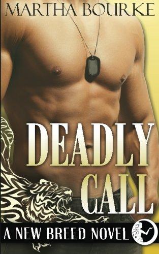 Deadly Call: (New Breed Novels, Book 2) (Volume 2): Bourke, Martha