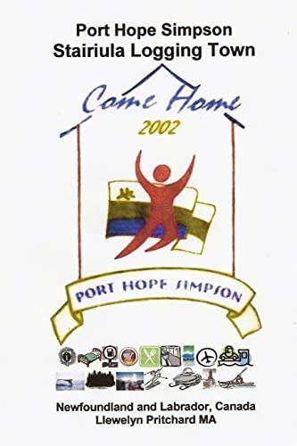 9781492827986: Port Hope Simpson Stairiula Logging Town: Newfoundland and Labrador, Canada (Port Hope Simpson Mysteries) (Irish Edition)
