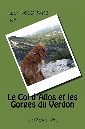 IO Decouvre: Le Col D'Allos Et Les: M, Corine