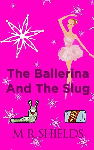 9781492832003: The Ballerina And The Slug