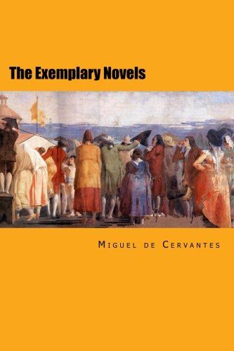 9781492832430: The Exemplary Novels: Complete Edition