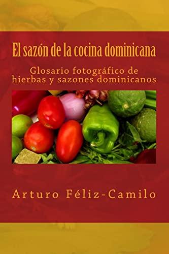 9781492833574: El sazón de la cocina dominicana: Glosario fotógrafico de hierbas y sazones dominicanos (Spanish Edition)