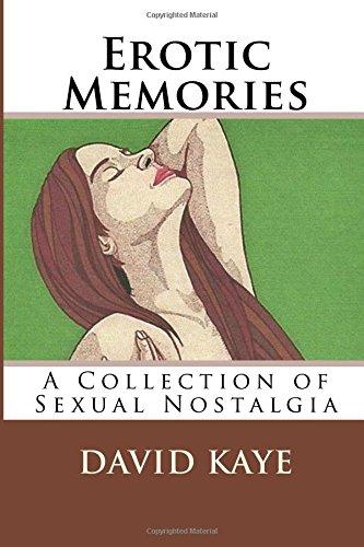 9781492833925: Erotic Memories: A Collection of Sexual Nostalgia