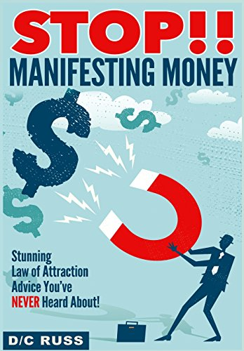 9781492835639: STOP!! Manifesting Money: A Practical Guide to Help You Understand Manifestation & The Law of Attraction