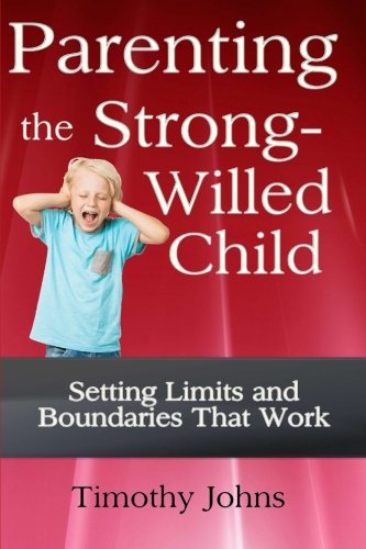 9781492835882: Parenting the Strong-Willed Child