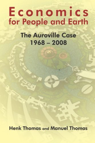9781492836773: Economics for People and Earth: The Auroville Case 1968-2008