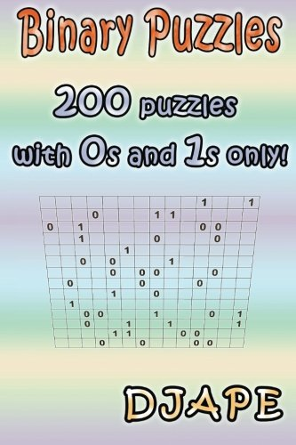 9781492836872: Binary Puzzles: 200 puzzles with 0s and 1s only!