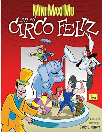 Mini Maxi Mu en el Circo Feliz (Spanish Edition): Herrera, Mr. Carlos J