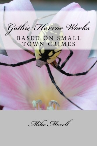 Gothic Horror Works: Small Town Crimes: Morell, Mike