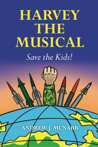 9781492839170: Harvey The Musical: Save the Kids!