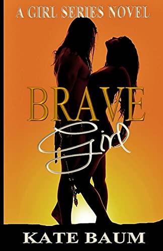 9781492840916: Brave Girl (Girl Series) (Volume 2)