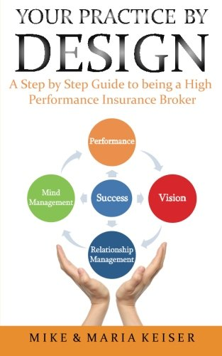9781492841494: Your Practice by Design: A Step by Step Guide to being a High Performance Insurance Broker