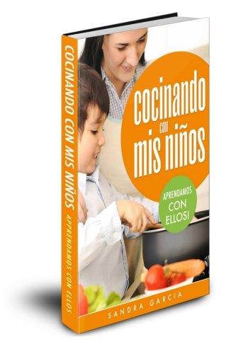 9781492843054: Cocinando con mis niños: Recetas sencillas para llevar a los niños al increible mundo de la cocina (Actividades con niños) (Volume 1) (Spanish Edition)