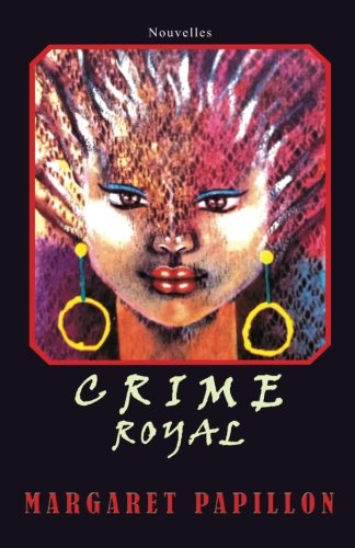 Crime Royal (French Edition): Papillon, Margaret