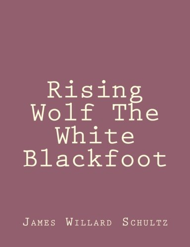 9781492845515: Rising Wolf the White Blackfoot