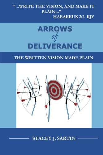 9781492845676: ARROWS of DELIVERANCE: The Written Vision Made Plain