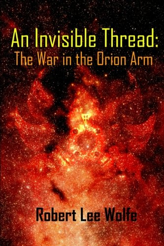 9781492846444: An Invisible Thread: The War in the Orion Arm