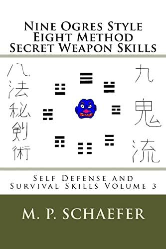 9781492847649: Nine Ogres Style Eight Method Secret Weapon Skills: Self Defense and Survival Skills Volume 3