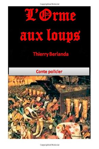9781492847939: L'Orme aux loups
