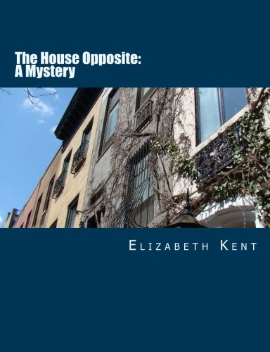 The House Opposite: A Mystery [Large Print Edition]