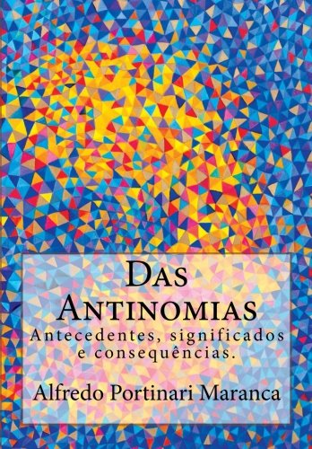 Das Antinomias: Antecedentes, Significados E Consequencias. (Paperback): Alfredo Portinari Maranca