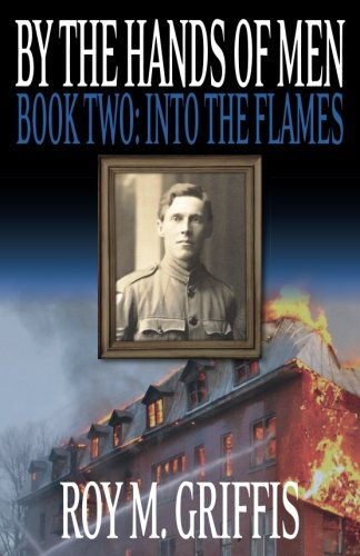 9781492849278: By the Hands of Men Book Two: Into the Flames (Volume 2)