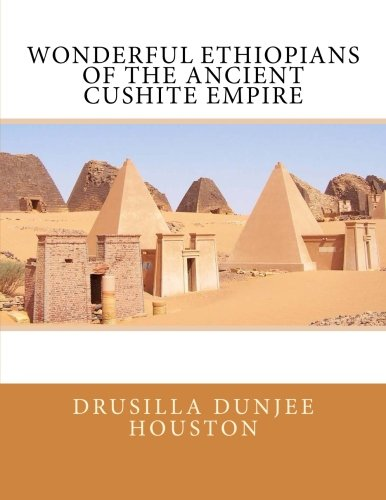 9781492849698: Wonderful Ethiopians of the Ancient Cushite Empire