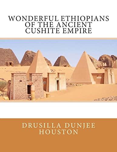9781492849698: Wonderful Ethiopians of the Ancient Cushite Empire