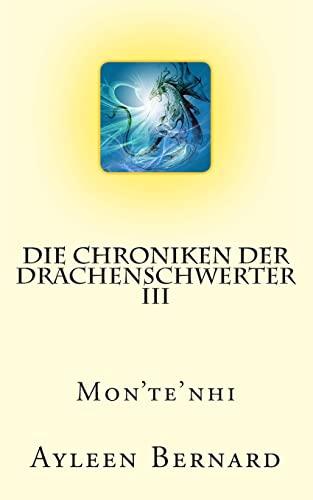 9781492850991: Mon'te'nhi: 3 (Die Chroniken der Drachenschwerter)