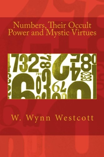 9781492851004: Numbers, Their Occult Power and Mystic Virtues