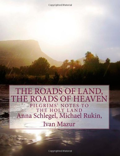 9781492851318: The Roads of Land, the Roads of Heaven: Pilgrims' Notes to the Holy Land (The Old Archive)