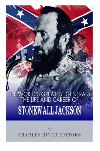 9781492852285: The World's Greatest Generals: The Life and Career of Stonewall Jackson