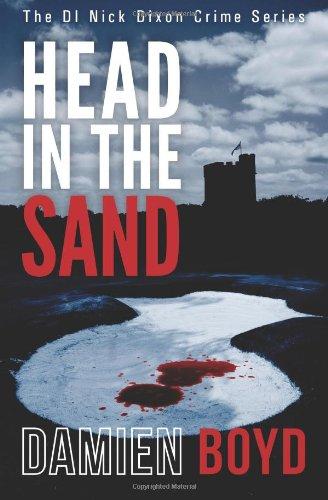 9781492852384: Head In The Sand: Volume 2 (The DI Nick Dixon Crime Series)