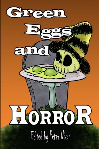 9781492853121: Green Eggs and Horror: A Children's Story Inspired Anthology