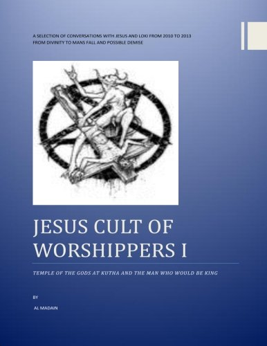9781492853305: Jesus cult of worshippers 1: The temple of the gods at Kutha&the man who be king