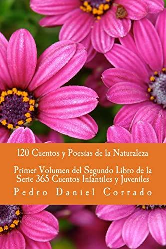 9781492853596: Cuentos y Poesias de la Naturaleza - Primer Volumen: 365 Cuentos Infantiles y Juveniles (Volume 1) (Spanish Edition)