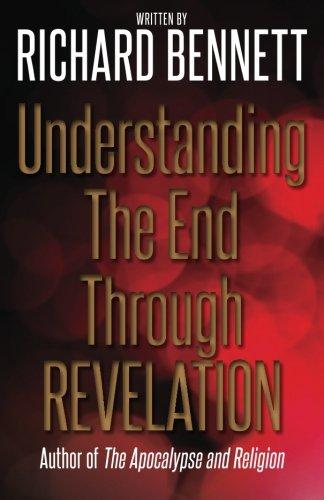 9781492853756: Understanding The End Through Revelation