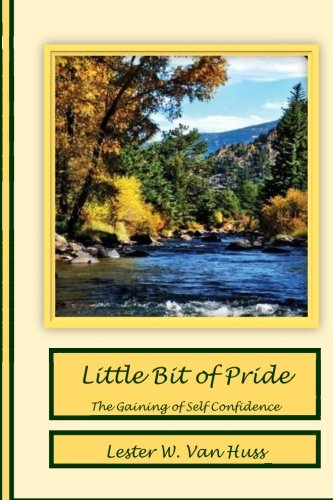 9781492854630: Little Bit of Pride: The Gaining of Self Confidence (Volume 1)